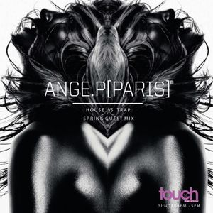 Ep 14 - House vs Trap Spring mix live On TouchFmlive Radio | DJ ANGE.P | [PARIS] (01.05.16)