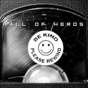 "Hall Of Heros ""No Rewinds"""