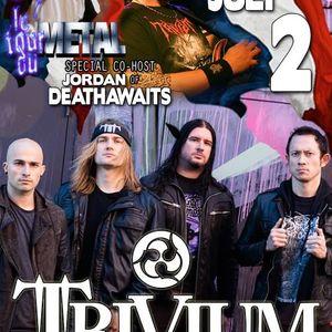 Le Tour Du Metal, DJ Cy - Special Trivium July 2rd