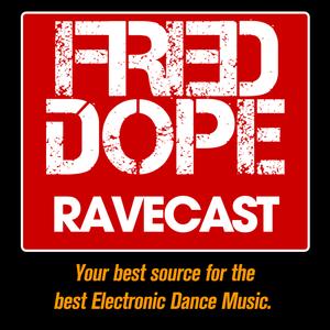 Fred Dope RaveCast - Episode #50