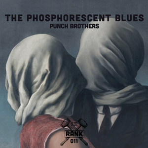 Rank No. 011 - Punch Brothers: 'The Phosphorescent Blues'.