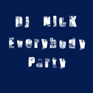 Dj Nick - Everybody party