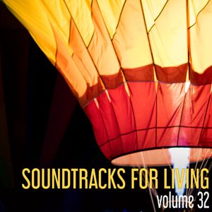 Soundtracks for Living - Volume 32