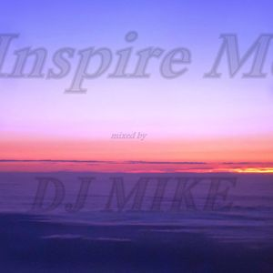 Inspire Me......mixed by d.j.Mike 2014.mp3
