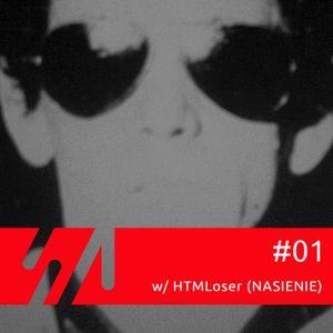 #01 w/ HTMLoser a.k.a. Nasienie 01-07-2013