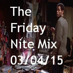 The Friday Nite Mix 03/04/15