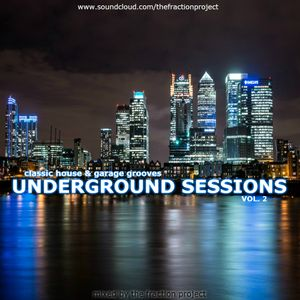 Underground Sessions Vol. 2 - Classic House & Garage Grooves