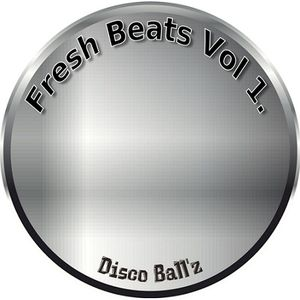 Disco Ball'z Fresh Beats Vol 1.