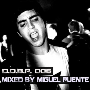 Digital Delight Barcelona Podcast 006 (Mixed by Miguel Puente)
