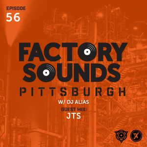 Factory Sounds Episode 56 [6.16.16] - w/ JTS