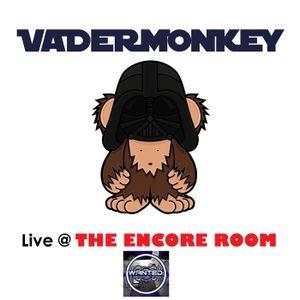 VaderMonkey Live @ the Encore Room 2017