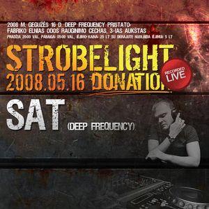 Sat - Live DJ mix  from Strobelight Donation party, Šiauliai, LT (May 16, 2008)