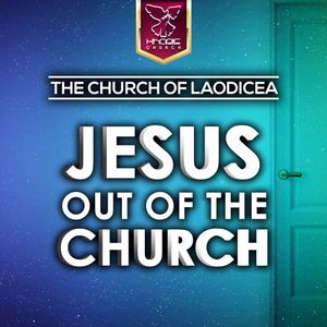 The Church Of Laodicea - Jesus Out Of The Church