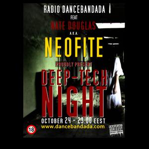 NeoFite - DanceBandada Radio Show #6 - DEEP/TECH Night with NeoFite