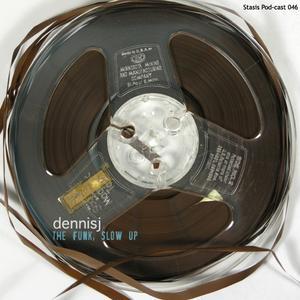 dennisj - The Funk, Slow Up