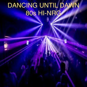 Dancing Until Dawn - 80s Hi-NRG