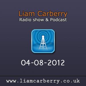 Liam Carberry Show - 04-08-2012