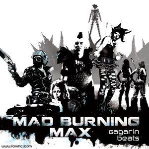 Mad Burning Max mixed live by Gagarin Beats