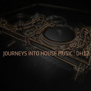 Journey's Into House Music: DH12