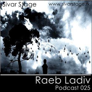 Sivar Stage Podcast 025 - Raeb Ladiv 04/02/11