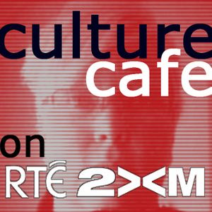Culture Cafe on RTE 2XM: Show 1 Podcast - 27/07/2011