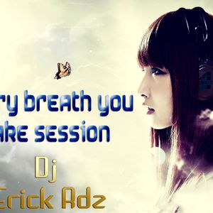 Every breath you take session - Mixed by Erick Rdz