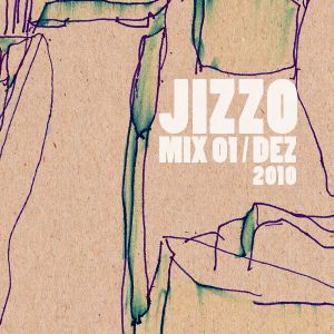 Jizzo House-Mix 01 // Dezember 2010