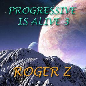 Progressive Is Alive 3 - ROGER Z