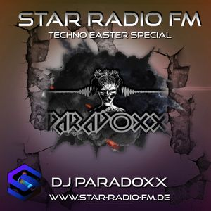 STAR RADIO FM presents, the sound of DJ Paradoxx | Techno Easter special |