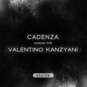 Cadenza Podcast 016 (Source) - Valentino Kanzyani