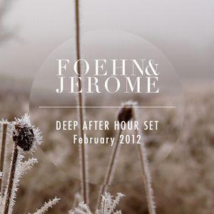 Foehn & Jerome @ Deep After Hour Set, February 2012