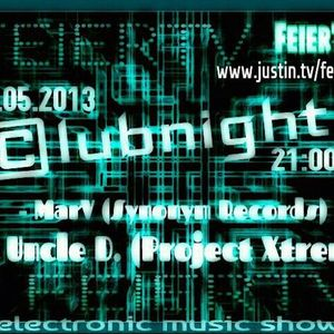 FeierTV Clubnight with MarV (Synonym Records) 03.05.2013 Guest DJ: Uncle D. (Project-Xtrem)