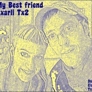 MY BEST FRIEND TXARLI TX2