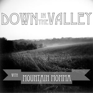 """Down In The Valley 007 with Grayson """"Moonshine Mason"""" Smith"""