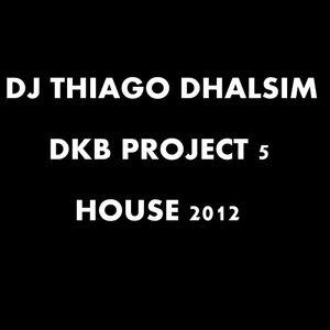Set DKB Project 5 - House - Dj Thiago Dhalsim 2012