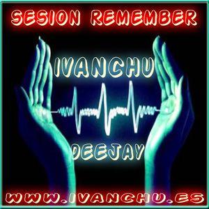 SESIÓN REMEMBER RADIO - IVANCHU DJ