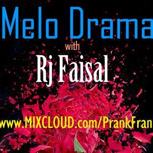 Melo Drama with Rj Faisal