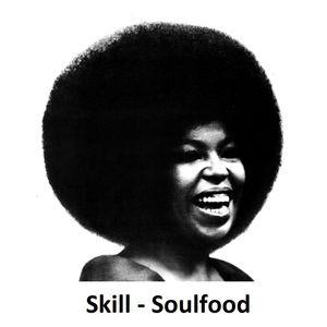 Skill - Soulfood