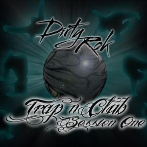 Dirty Rok's Trap n' Club Session 1