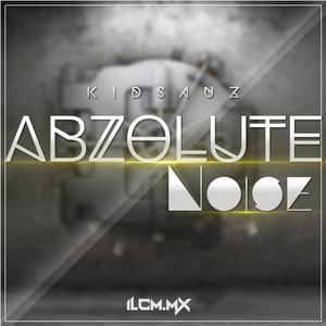 #007 Abzolute Noise with kidSauz on ILCM