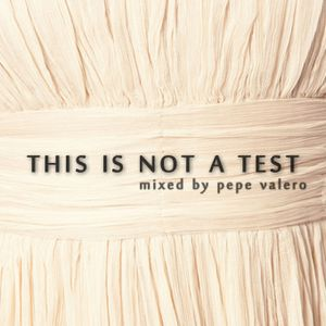 Pepe Valero - This Is Not A Test