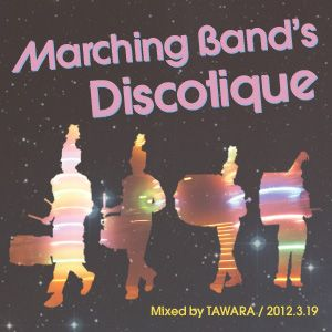 """Marching Band's Discotique"" for FM KENTO 2012.3.19"