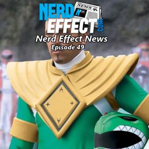 Nerd Effect News - Episode 49