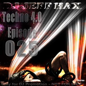 DJ Jeff Hax Presents Techno 4.0 - Epsiode 025