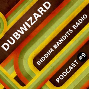 DuBWiZaRd - Riddim Bandits Radio Podcast #9