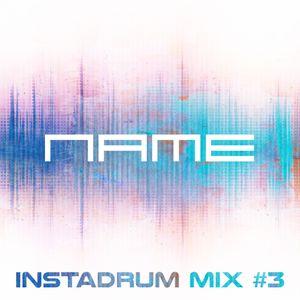 Name - INSTADRUM Mix #3 - Mar 2017