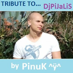 PinuK - Tribute to DjPiJaLiS