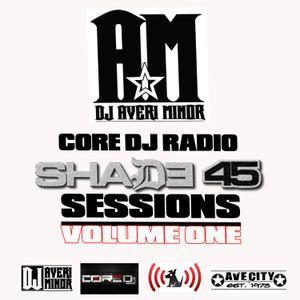 DJ Averi Minor - Core DJ Radio: Shade 45 Sessions Volume One