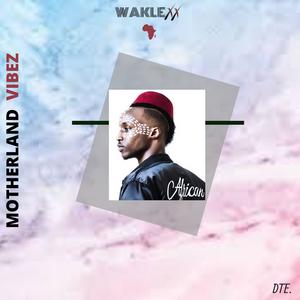 Waklexx Mixshow (MOTHERLAND VIBEZ)