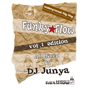 Funky Flow vol.1 edtition A-side mixed by JAYSTA aka DJ JUNYA